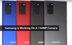 Samsung Is Working On A 150mp Camera