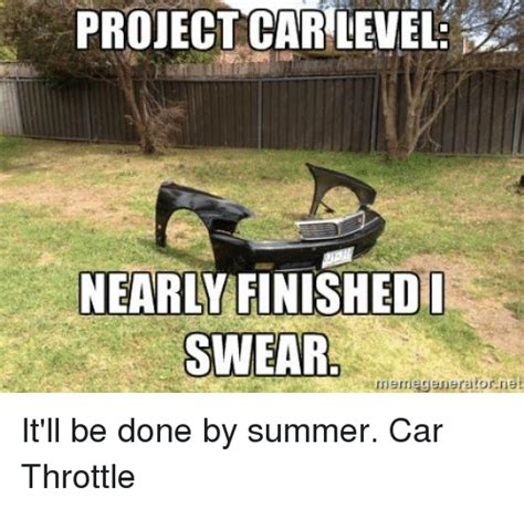 Project Car Memes - project car level nearly finished swear