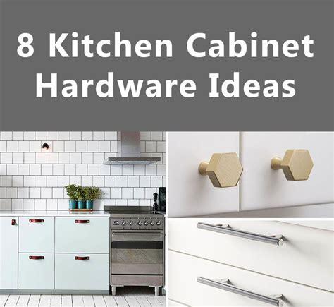 ideas for kitchen cabinet hardware 8 kitchen cabinet hardware ideas for your home contemporist 7402