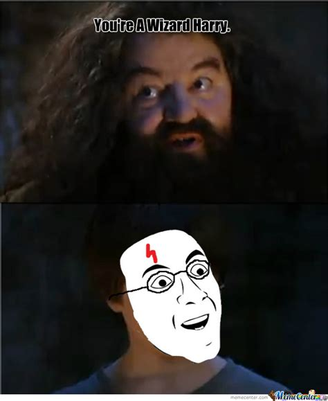 You Re A Wizard Harry Meme - you re a wizard harry by liamotee11 meme center