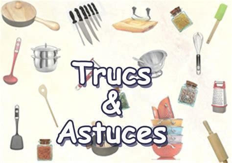 trucs et astuces en cuisine cuisine trucs et astuces 28 images truc d 233 coration