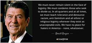 Ronald Reagan quote: We must never remain silent in the ...