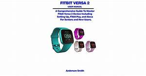 Fitbit Versa 2 User Manual  A Comprehensive Guide To