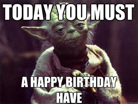 Star Wars Happy Birthday Meme - more awesome birthday memes i received thank you birthday check this out pinterest
