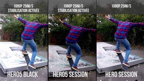 gopro 5 session comparatif gopro hero5 black vs hero5 session vs