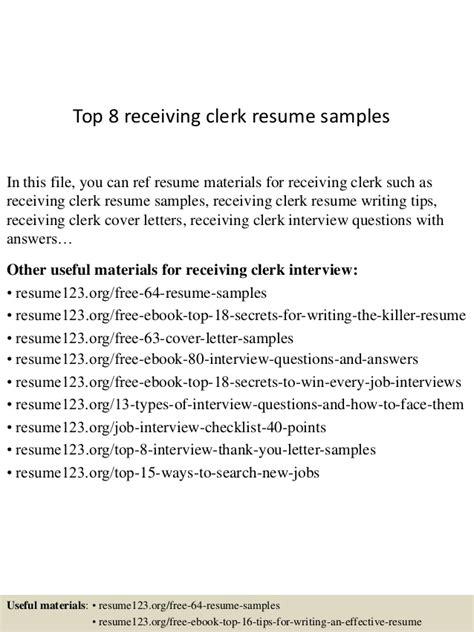 top 8 receiving clerk resume sles