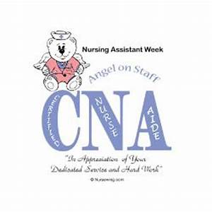 Cna Inspiration... Nursing Assistant Week Quotes