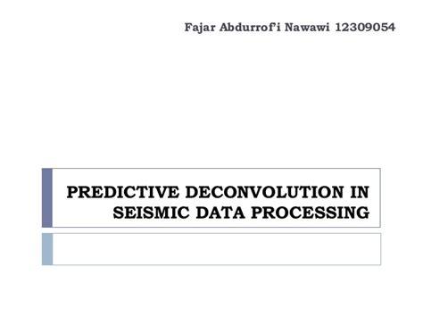 predictive deconvolution in seismic data processing