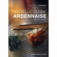 La Nouvelle Cuisine Ardennaise Au Fil Des Saisons