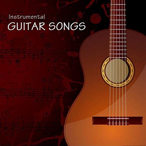 Instrumental Guitar Songs - Instrumental Relaxing Guitar