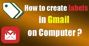 create labels in gmail on computer With how to make labels on computer