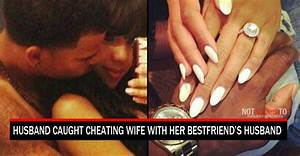 Husband Caught Cheating Wife With Her Bestfriend's Husband