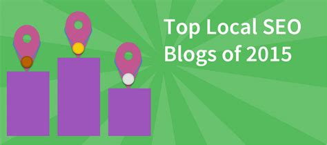 Blogging And Seo by Top Local Seo Blogs Of 2015 Brightlocal
