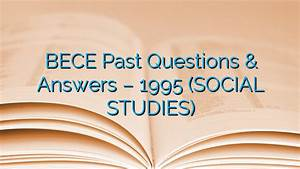 Bece Past Questions  U0026 Answers