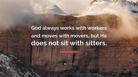 reinhard bonnke quote god  works  workers
