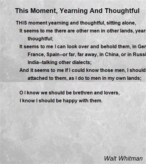 moment yearning  thoughtful poem  walt whitman