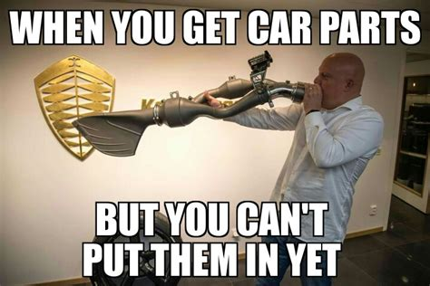 Memes Mufflers - this was me when i got my exhaust in the mail