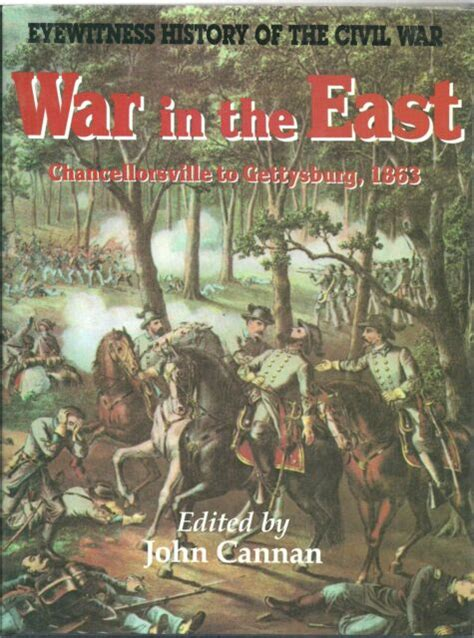 WAR IN THE EAST Chancellorsville to Gettysburg 1863 - John ...