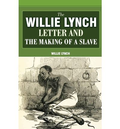 willie lynch letter the willie lynch letter and the of a willie 38916