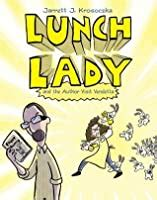 lunch lady   author visit vendetta lunch lady