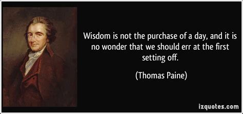 Wisdom Is Not The Purchase Of A Day, And It Is No Wonder