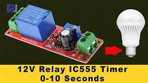 555 Timer Switch 12v Relay With Adjustable Time Test