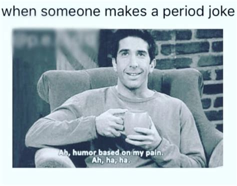 Memes About Periods - 50 memes about periods that ll make any girl say ugh don t remind me