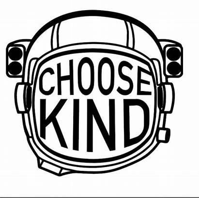 Choose Kind Astronaut Svg Cricut Digital Pdf