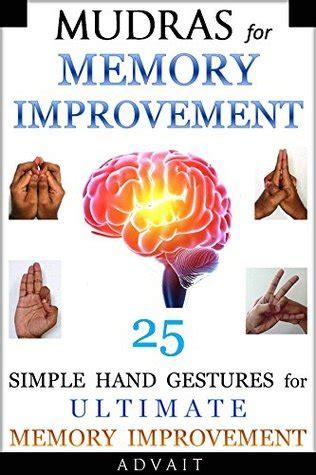 mudras  memory improvement  simple hand gestures  ultimate memory improvement  advait