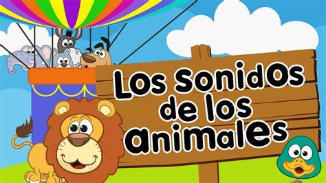 sonidos de los animales cancion infantil para ninos