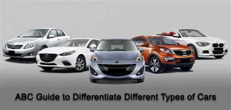 Abc Guide To Differentiate Different Types Of Cars!