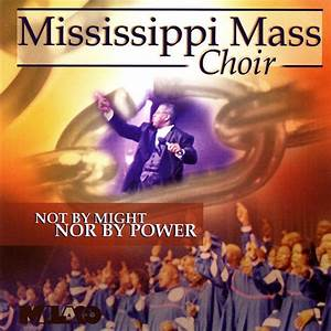 Not By Might, Nor By Power by The Mississippi Mass Choir ...