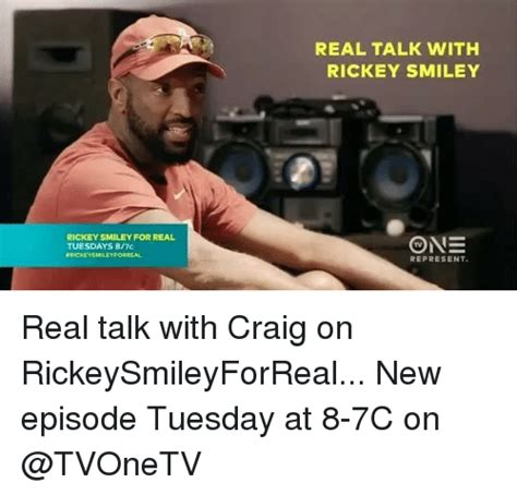Real Talk Meme - real talk with rickey smiley rickey smiley for real tuesdays 87c represent real talk with craig