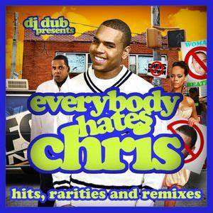 Everybody Hates Chris Mixtape By Chris Brown Hosted By Dj Dub