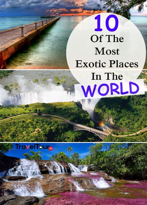 10 Of The Most Exotic Places In The World