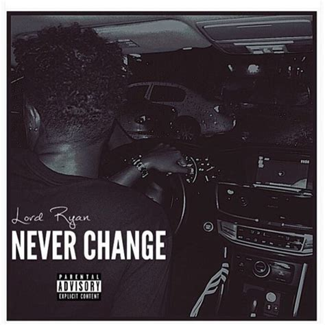 Lord Ryan  Never Change Lyrics  Genius Lyrics