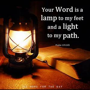 thewordfortheday psalm 119105 likens the word of god With lamp and light bible