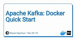Apache Kafka  Docker Quick Start