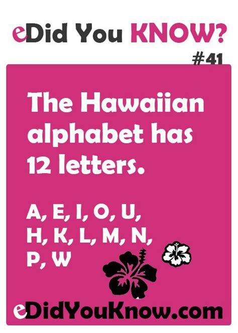 how many letters in hawaiian alphabet the hawaiian alphabet has 12 letters alphabets and 22185