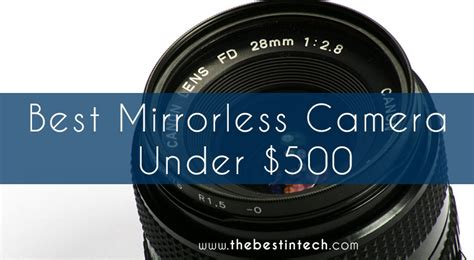 best mirrorless 500 best mirrorless 500 2018 reviews and top picks