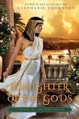 daughter   gods    ancient egypt  stephanie thornton reviews discussion