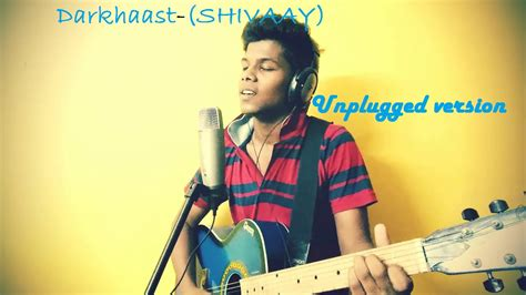 Darkhaast Song(unplugged Version)