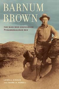 Barnum Brown - Lowell Dingus  Mark Norell