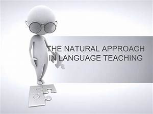 The Natural Approach In Language Teaching