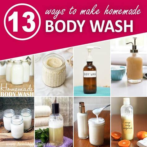13 Ways To Make Natural Homemade Body Wash Homemade Body