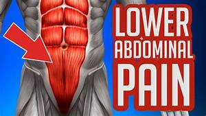 Lower Abdominal Pain - Common Causes  U0026 Symptoms