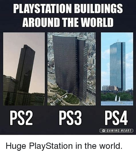 Playstation Meme - playstation buildings around the world ps2 ps3 ps4 funny meme on sizzle