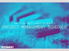 How to Use Gantt Charts to Create a Project Management