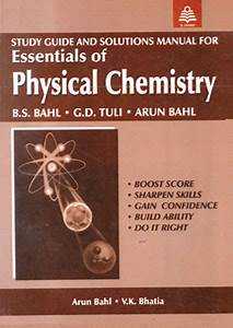 Guide To Essentials Of Physical Chemistry By Arun Bahl