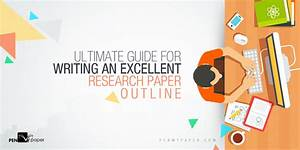 How To Write An Excellent Research Paper Outline